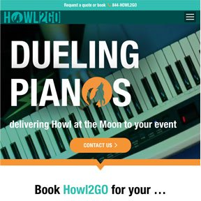 Homepage for Howl2GO | text: DUELING PIANOS, delivering Howl at the Moon to your event | design and web development by Chicago Wordpress developer erica dreisbach